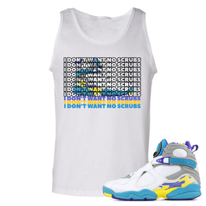 Air Jordan 8 WMNS White Aqua Sneaker Hook Up I Don't Want No Scrub White Mens Tank Top