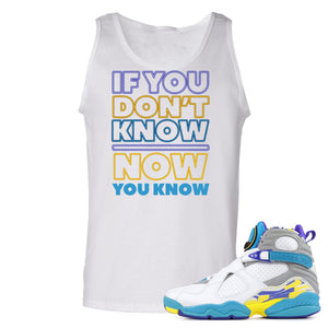 Air Jordan 8 WMNS White Aqua Sneaker Hook Up If You Don't Know Now You Know White Mens Tank Top
