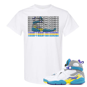 Air Jordan 8 WMNS White Aqua Sneaker Hook Up I Don't Want No Scrub White T-Shirt