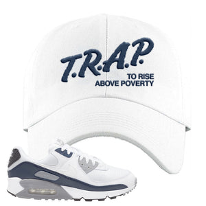 Air Max 90 White / Particle Grey / Obsidian Dad Hat | White, Trap To Rise Above Poverty