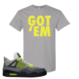 Jordan 4 Neon Sneaker Gravel T Shirt | Tees to match Nike Air Jordan 4 Neon Shoes | Got Em