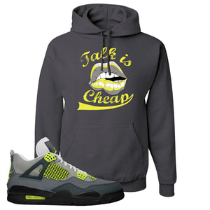 Jordan 4 Neon Hoodie | Charcoal Gray, Talk Is Cheap