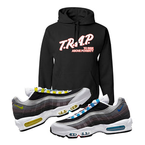 Air Max 95 QS Greedy Hoodie | Black, Trap to Rise Above Poverty
