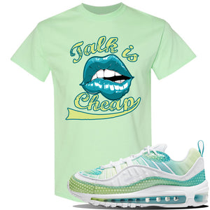 WMNS Air Max 98 Bubble Pack Sneaker Mint Green T Shirt | Tees to match Nike WMNS Air Max 98 Bubble Pack Shoes | Talk is Cheap