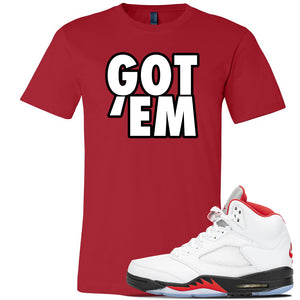 Air Jordan 5 OG Fire Red T Shirt | Red, Got Em