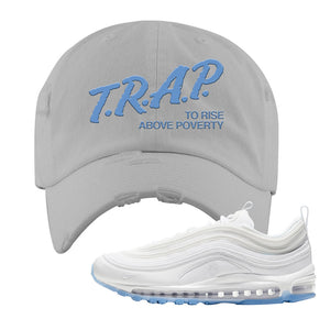 Air Max 97 White/Ice Blue/White Sneaker Light Gray Distressed Dad Hat | Hat to match Nike Air Max 97 White/Ice Blue/White Shoes | Trap to Rise Above Poverty