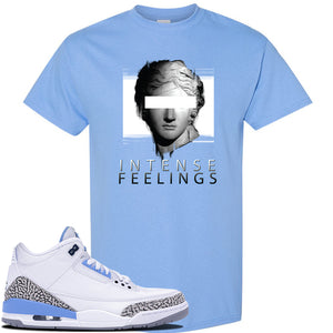 Jordan 3 UNC Sneaker Carolina Blue T Shirt | Tees to match Nike Air Jordan 3 UNC Shoes | Intense Feelings