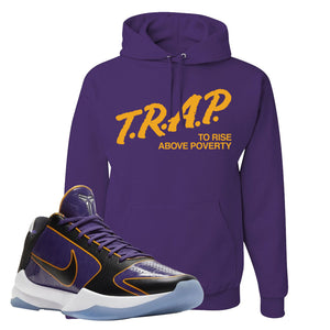 Kobe 5 Protro 5x Champ Hoodie | Trap To Rise Above Poverty, Deep Purple