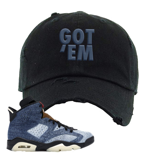 Air Jordan 6 Washed Denim Got Em Black Sneaker Hook Up Distressed Dad Hat