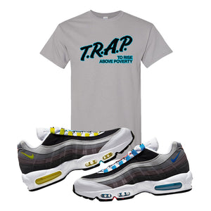 Air Max 95 QS Greedy T Shirt | Gravel, Trap to Rise Above Poverty
