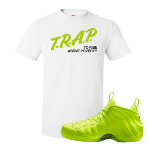 Air Foamposite Pro Volt T Shirt | Trap To Rise Above Poverty, White