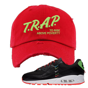 Air Max 90 Worldwide Pack Black Distressed Dad Hat | Red, Trap To Rise Above Poverty