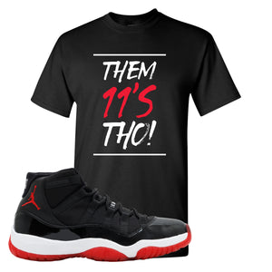 Jordan 11 Bred Them 11s Tho! Black Sneaker Hook Up T-Shirt