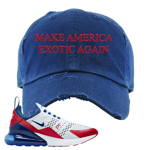 Air Max 270 USA Distressed Dad Hat | Navy Blue, Make America Exotic Again