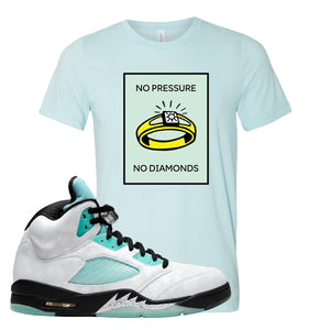 No Pressure Heather Ice Blue T-Shirt To Match Jordan 5 Island Green Sneakers