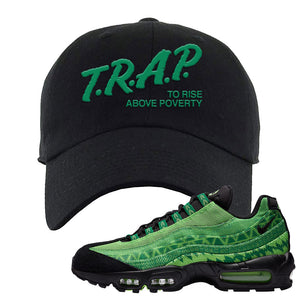 Air Max 95 Naija Dad Hat | Trap To Rise Above Poverty, Black