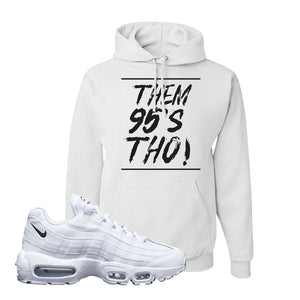 Air Max 95 White Black Hoodie | White, Them 95's Tho