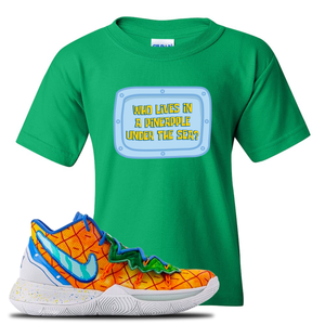 Kyrie 5 Pineapple House Kid's T-Shirt | Irish Green, Who Lives In A Pineapple Under The Sea?