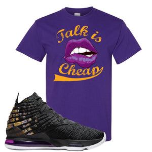 Lebron 17 Lakers Talk Is Cheap Purple Sneaker Hook Up T-Shirt