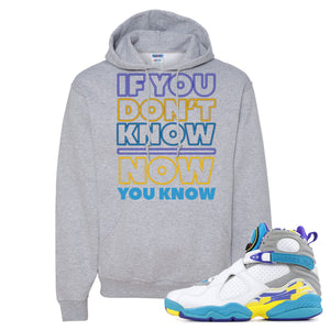 Air Jordan 8 WMNS White Aqua Sneaker Hook Up If You Don't Know Now You Know Athletic Heather Hoodie