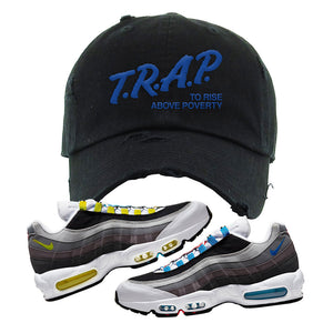 Air Max 95 QS Greedy Distressed Dad Hat | Black, Trap to Rise Above Poverty