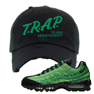 Air Max 95 Naija Distressed Dad Hat | Trap To Rise Above Poverty, Black