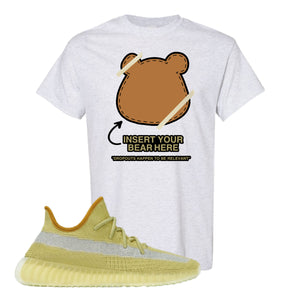 Yeezy Boost 350 V2 Marsh Insert Your Bear Here Ash T-Shirt To Match Sneakers