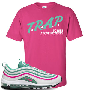 Air Max 97 South Beach T Shirt | Trap To Rise Above Poverty, Heliconia