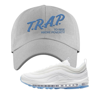 Air Max 97 White/Ice Blue/White Sneaker Light Gray Dad Hat | Hat to match Nike Air Max 97 White/Ice Blue/White Shoes | Trap to Rise Above Poverty