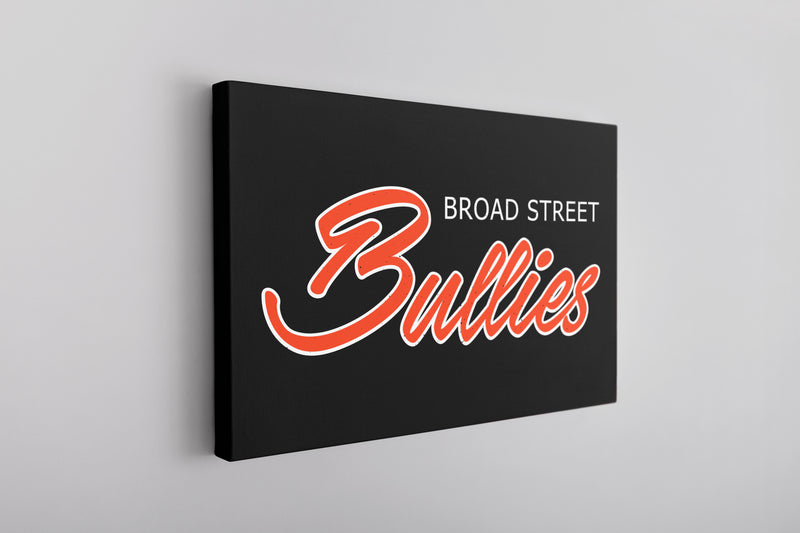 Broad Street Bullies Canvas | Broad Street Bullies Black Wall Canvas the front of this canvas has the bullies script