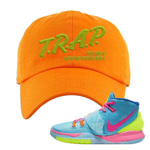 Kyrie 6 Pool  Dad Hat | Trap to Rise Above Poverty, Orange
