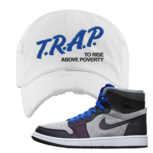 Air Jordan 1 High Zoom E-Sports Distressed Dad Hat | Trap To Rise Above Poverty, White