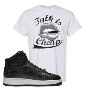 Air Force 1 High Hotline T Shirt | Talk Is Cheap, Ash