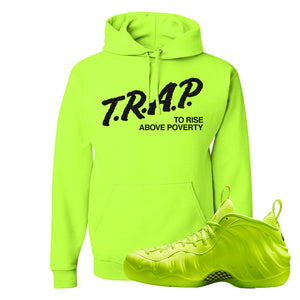 Air Foamposite Pro Volt Hoodie | Trap To Rise Above Poverty, Safety Green