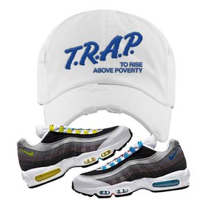 Air Max 95 QS Greedy Distressed Dad Hat | White, Trap to Rise Above Poverty