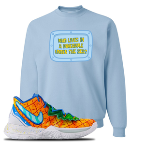 Kyrie 5 Pineapple House Crewneck Sweatshirt | Light Blue, Who Lives In A Pineapple Under The Sea?