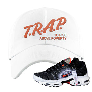 Air Max Plus Supernova 2020 Dad Hat | White, Trap To Rise Above Poverty