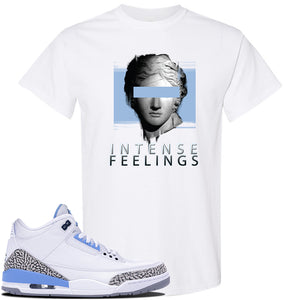 Jordan 3 UNC Sneaker White T Shirt | Tees to match Nike Air Jordan 3 UNC Shoes | Intense Feelings