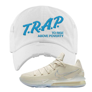 Lebron 17 Low Bone Distressed Dad Hat | White, Trap To Rise Above Poverty