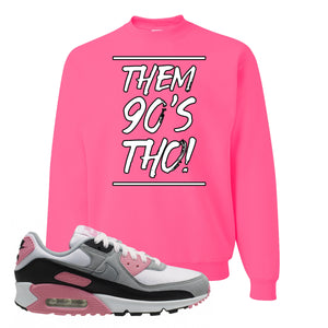 WMNS Air Max 90 Rose Pink Them 90s Tho Neon Pink Crewneck Sweatshirt To Match Sneakers