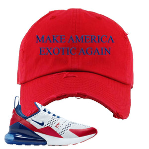 Air Max 270 USA Distressed Dad Hat | Red, Make America Exotic Again