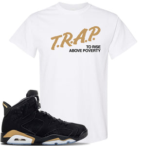 Jordan 6 DMP 2020 T Shirt | White, Trap To Rise Above Poverty