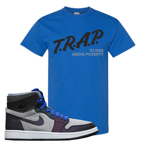 Air Jordan 1 High Zoom E-Sports T-Shirt | Trap To Rise Above Poverty, Royal Blue
