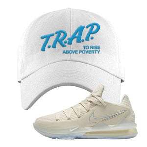 Lebron 17 Low Bone Dad Hat | White, Trap To Rise Above Poverty