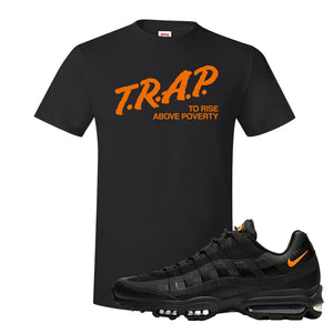 Air Max 95 Ultra Spooky Halloween T Shirt | Trap To Rise Above Poverty, Black