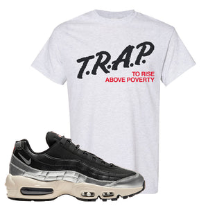 3M x Nike Air Max 95 Silver and Black T Shirt | Trap To Rise Above Poverty, Ash