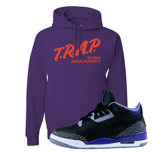 Air Jordan 3 Court Purple Hoodie | Trap To Rise Above Poverty, Deep Purple
