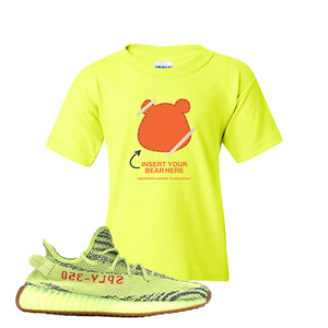 Insert Your Bear Here Safety Green Kid's T-Shirt to match Yeezy Boost 350 V2 Frozen Yellow Sneaker