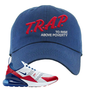 Air Max 270 USA Dad Hat | Navy Blue, Trap To Rise Above Poverty