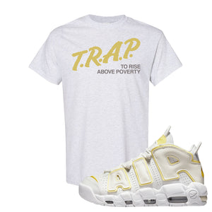 Air More Uptempo Light Citron T Shirt | Trap To Rise Above Poverty, Ash